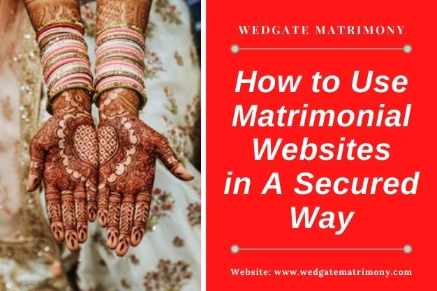 How to Use Matrimonial Websites in A Secured Way