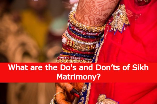 What to Do and Don'ts of Sikh Matrimony?